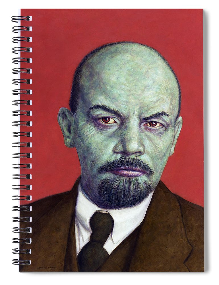 Lenin Spiral Notebook featuring the painting Dead Red - Lenin by James W Johnson