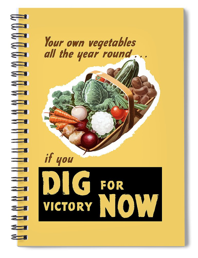 Victory Garden Spiral Notebook featuring the painting Dig For Victory Now by War Is Hell Store