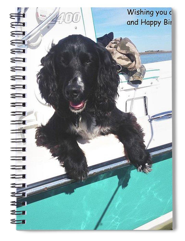 Dog Happy Birthday Card Spiral Notebook featuring the photograph Dog Happy Birthday Card by Kristina Deane