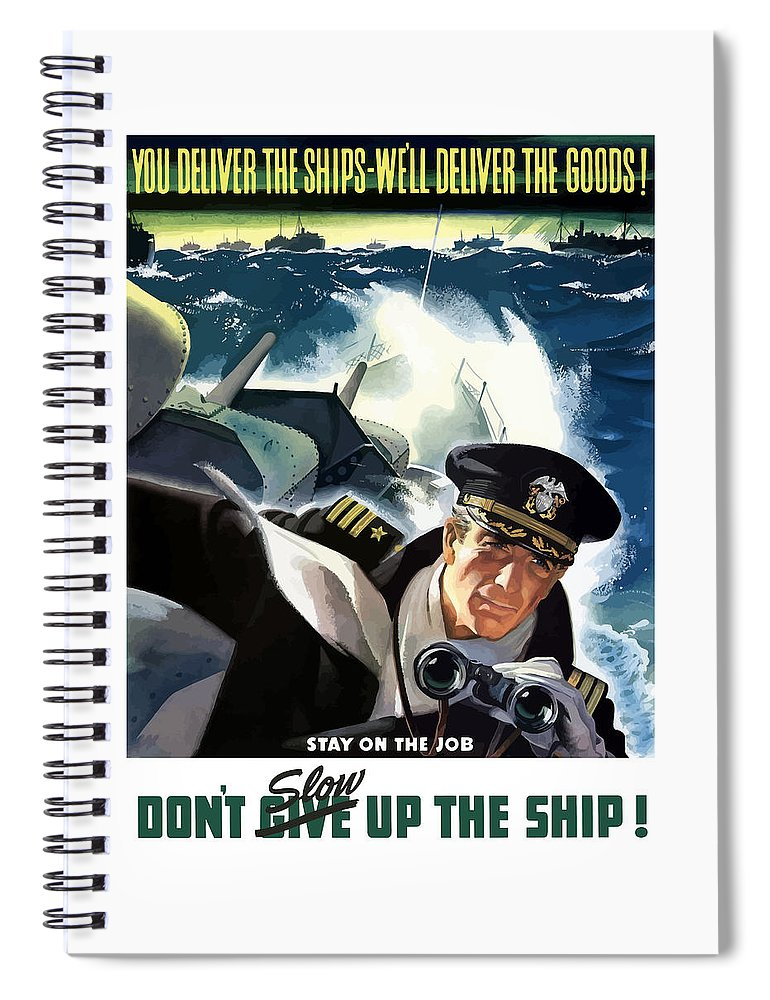 Navy Spiral Notebook featuring the painting Don't Slow Up The Ship - Ww2 by War Is Hell Store