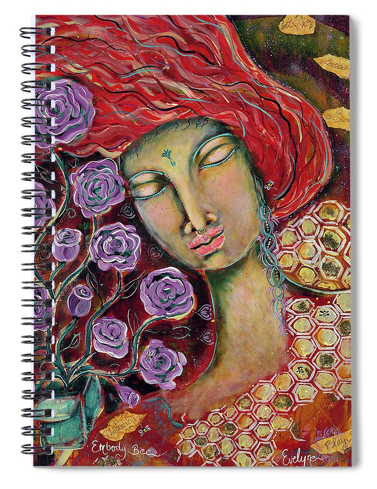 Intentional Creativity Spiral Notebook featuring the painting Embody Bee by Evelyne Verret