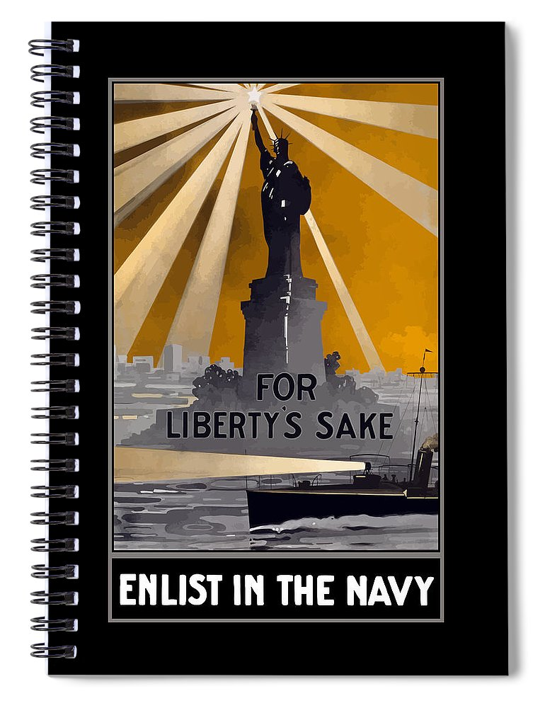 Statue Of Liberty Spiral Notebook featuring the painting Enlist In The Navy - For Liberty's Sake by War Is Hell Store
