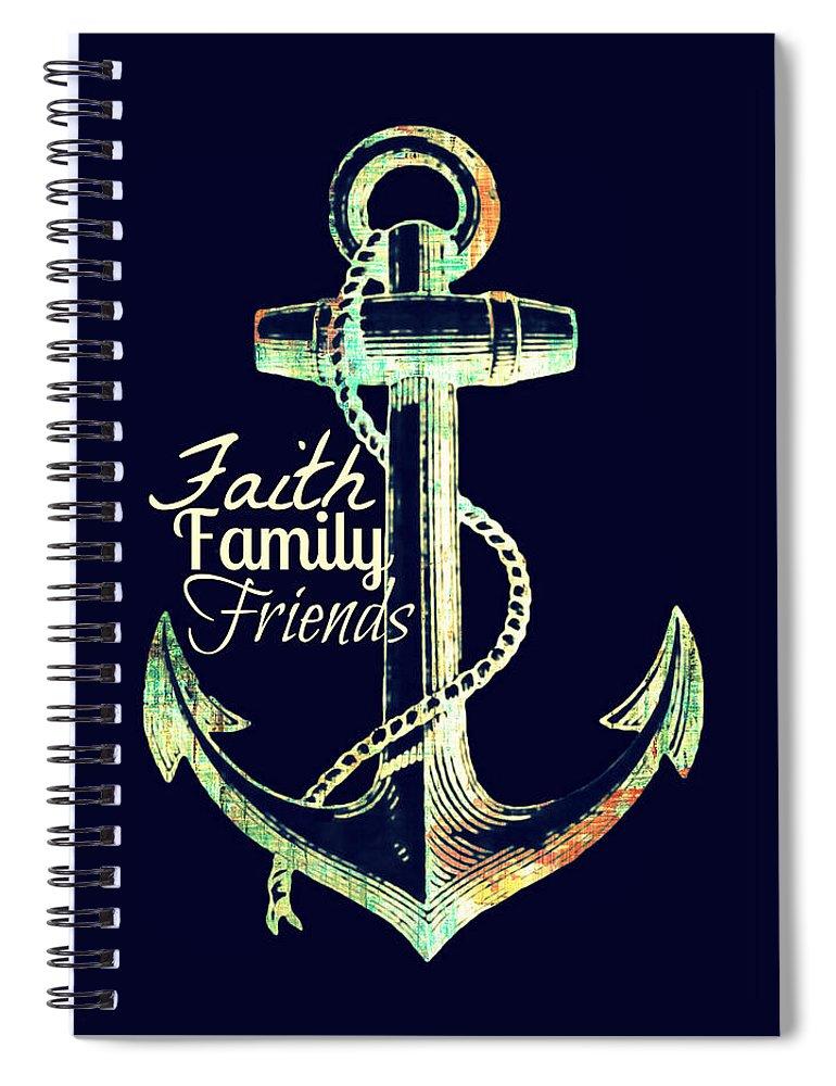 Brandi Fitzgerald Spiral Notebook featuring the digital art Faith Family Friends Anchor V2 by Brandi Fitzgerald