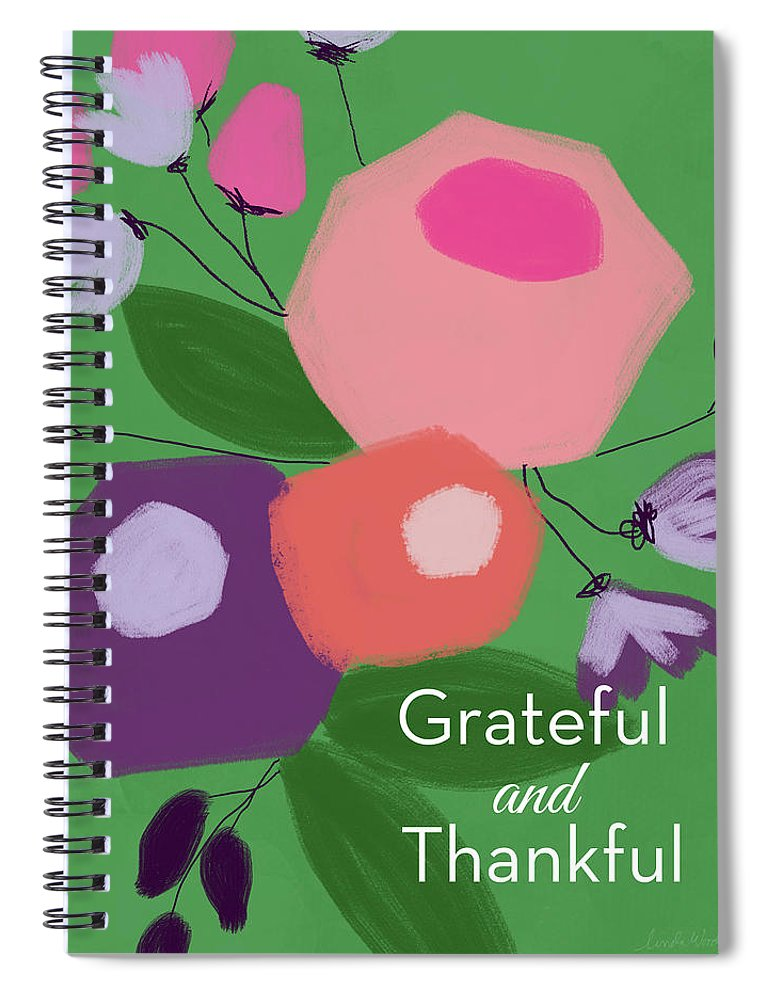 Gratitude Spiral Notebook featuring the mixed media Grateful And Thankful Flowers 1- Art By Linda Woods by Linda Woods