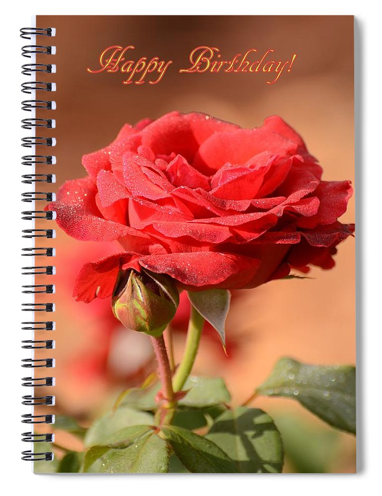 Roses Spiral Notebook Featuring The Photograph Happy Birthday Rose By Zina Stromberg
