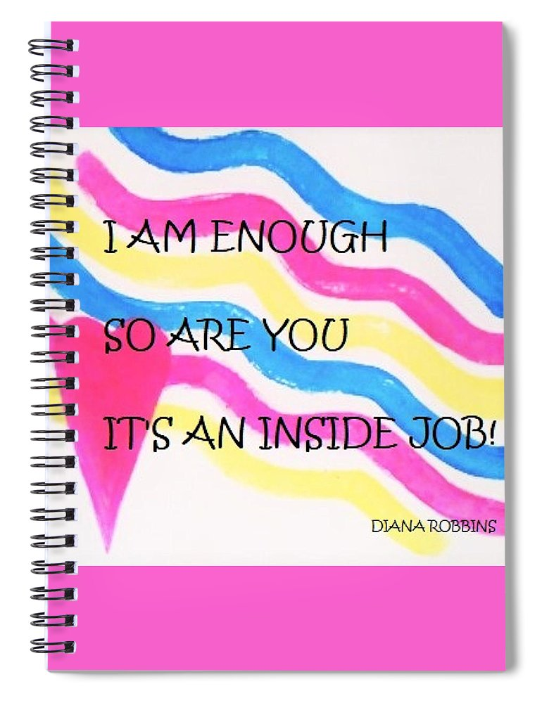 Art Spiral Notebook featuring the painting I Am Enough by Diana Robbins
