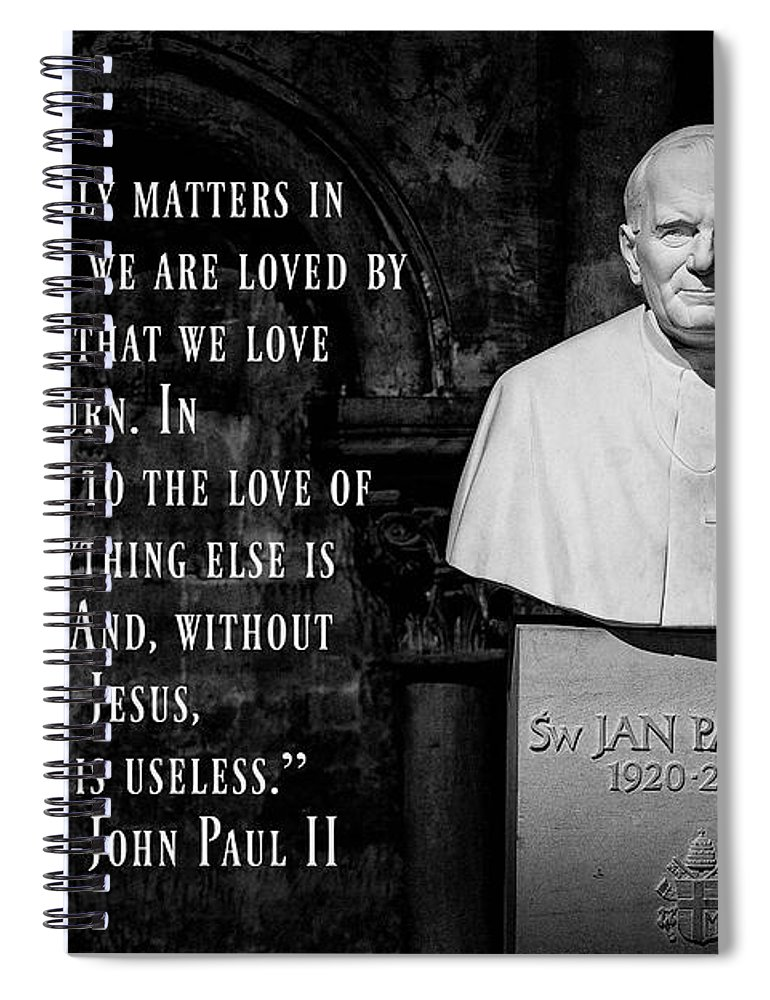 John Paul Ii Spiral Notebook featuring the photograph John Paul II - Love Of Christ by Stephen Stookey