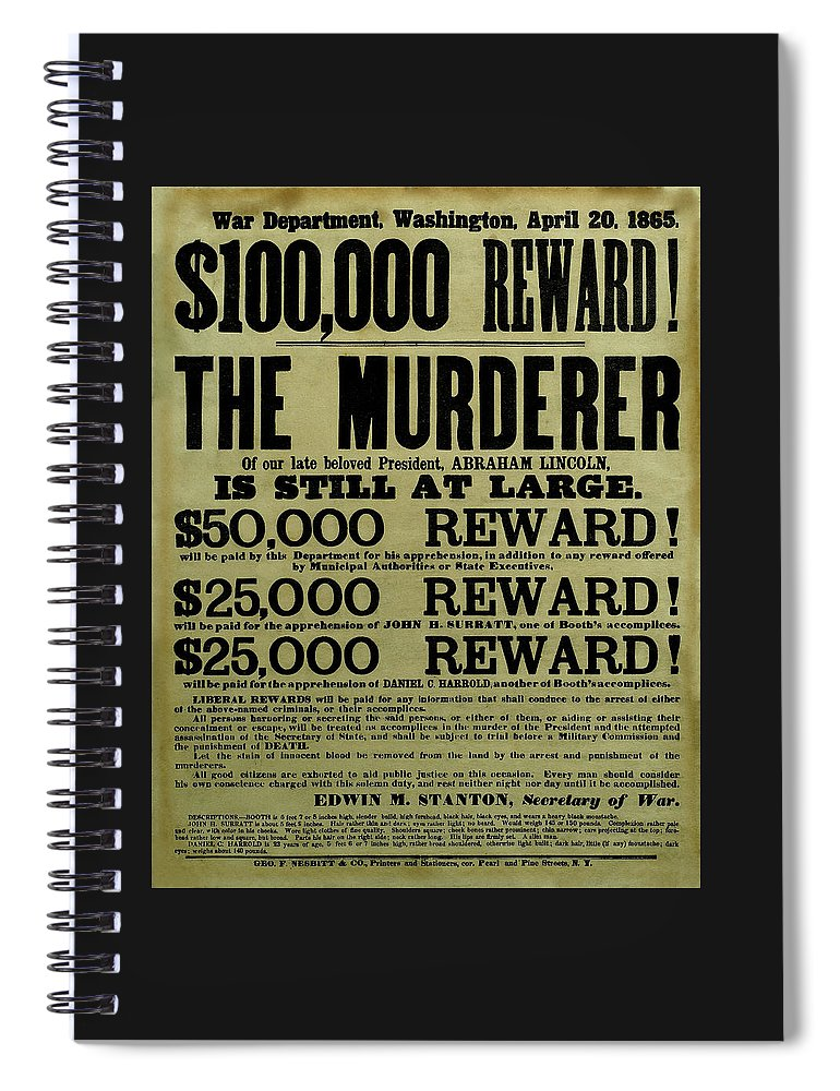 Wanted Spiral Notebook featuring the mixed media John Wilkes Booth Wanted Poster by War Is Hell Store