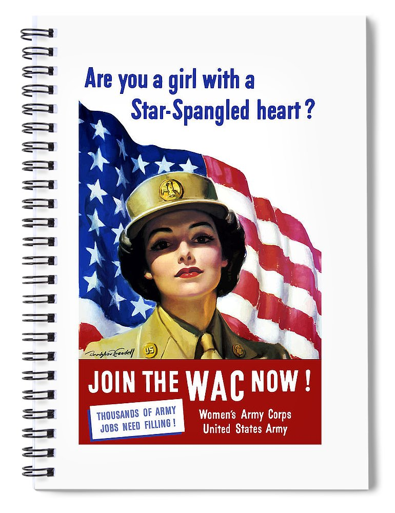 Wac Spiral Notebook featuring the painting Join The Wac Now - World War Two by War Is Hell Store