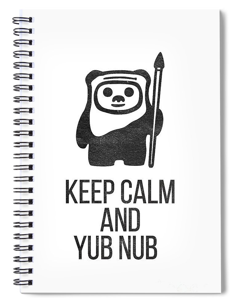 Star Wars Spiral Notebook featuring the drawing Keep Calm And Yub Nub by Edward Fielding