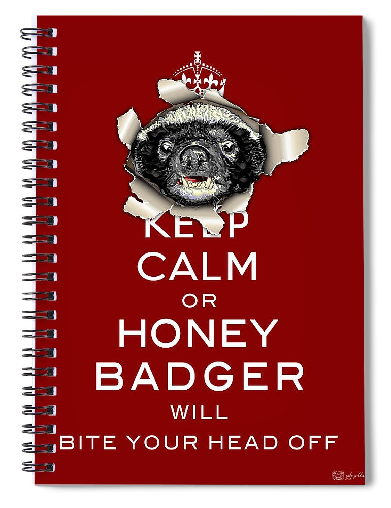 �in Stitches� By Serge Averbukh Spiral Notebook featuring the photograph Keep Calm Or Honey Badger... by Serge Averbukh