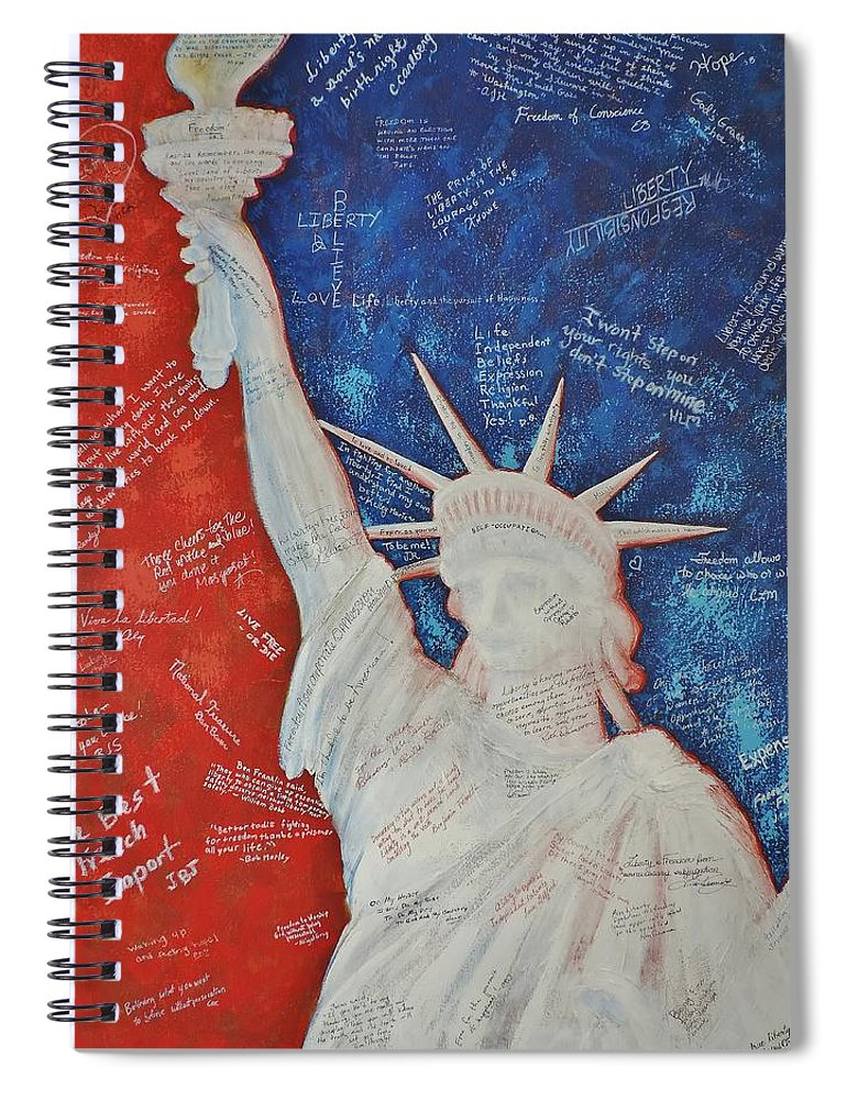 Statue Of Liberty Spiral Notebook featuring the painting Liberty Is... by Margaret Bobb