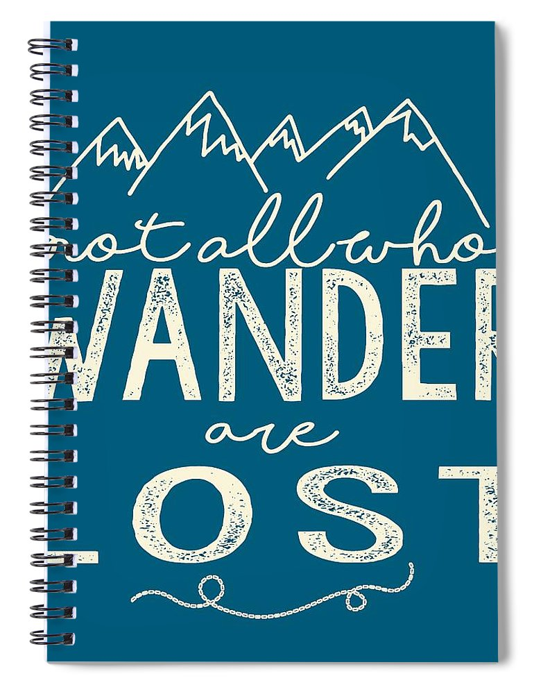 Not All Who Wander Are Lost Spiral Notebook featuring the digital art Not All Who Wander by Heather Applegate