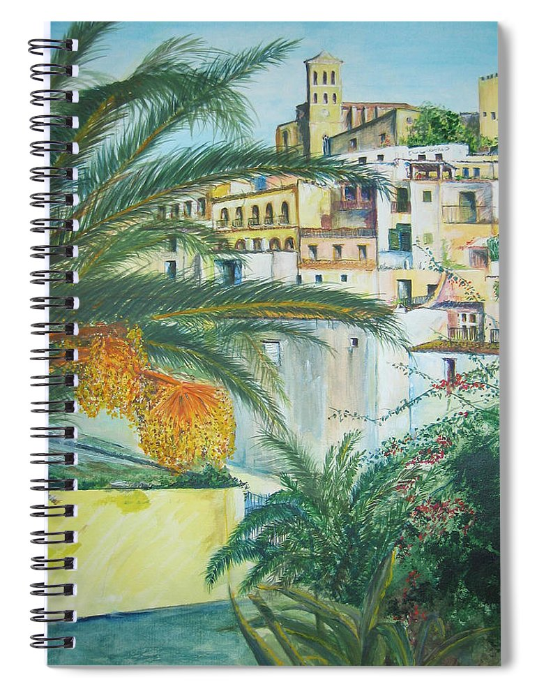 Ibiza Old Town Spiral Notebook featuring the painting Old Town Ibiza by Lizzy Forrester