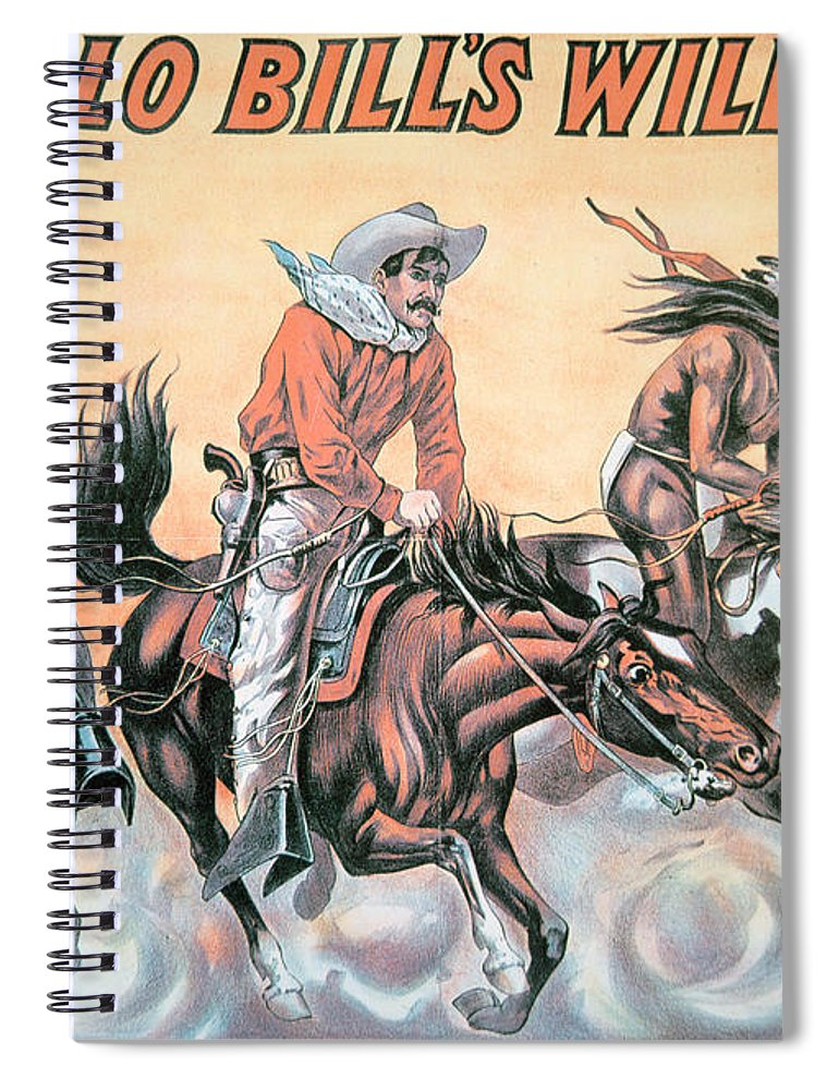 Poster For Buffalo Bill's (1846-1917) Wild West Show Spiral Notebook featuring the painting Poster For Buffalo Bill's Wild West Show by American School