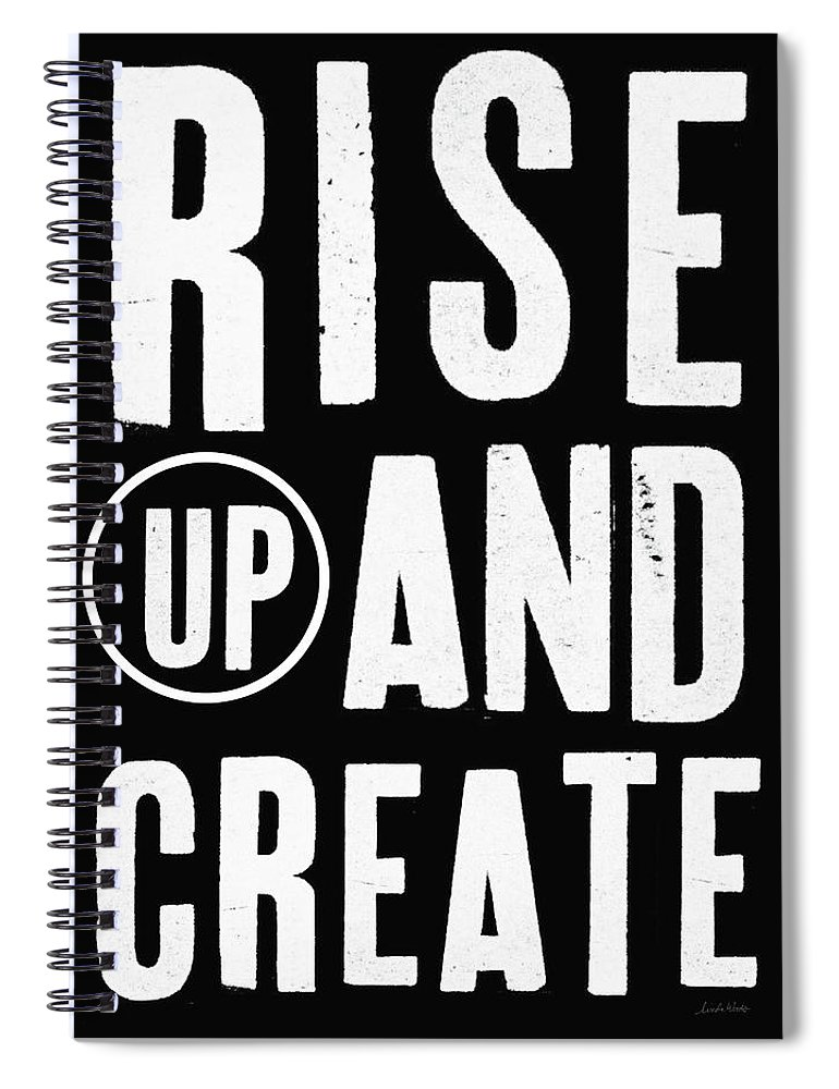 Art Spiral Notebook featuring the mixed media Rise Up And Create- Art By Linda Woods by Linda Woods