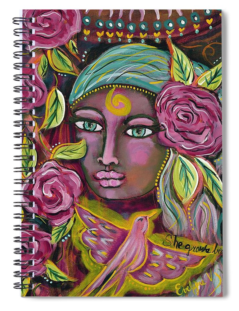 Grows Beauty Spiral Notebook featuring the painting She Grows Beauty by Evelyne Verret
