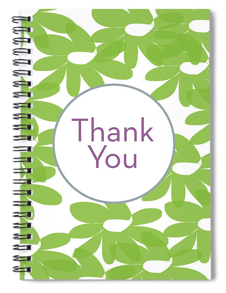 Thank You Spiral Notebook featuring the mixed media Thank You Green Flowers- Art By Linda Woods by Linda Woods