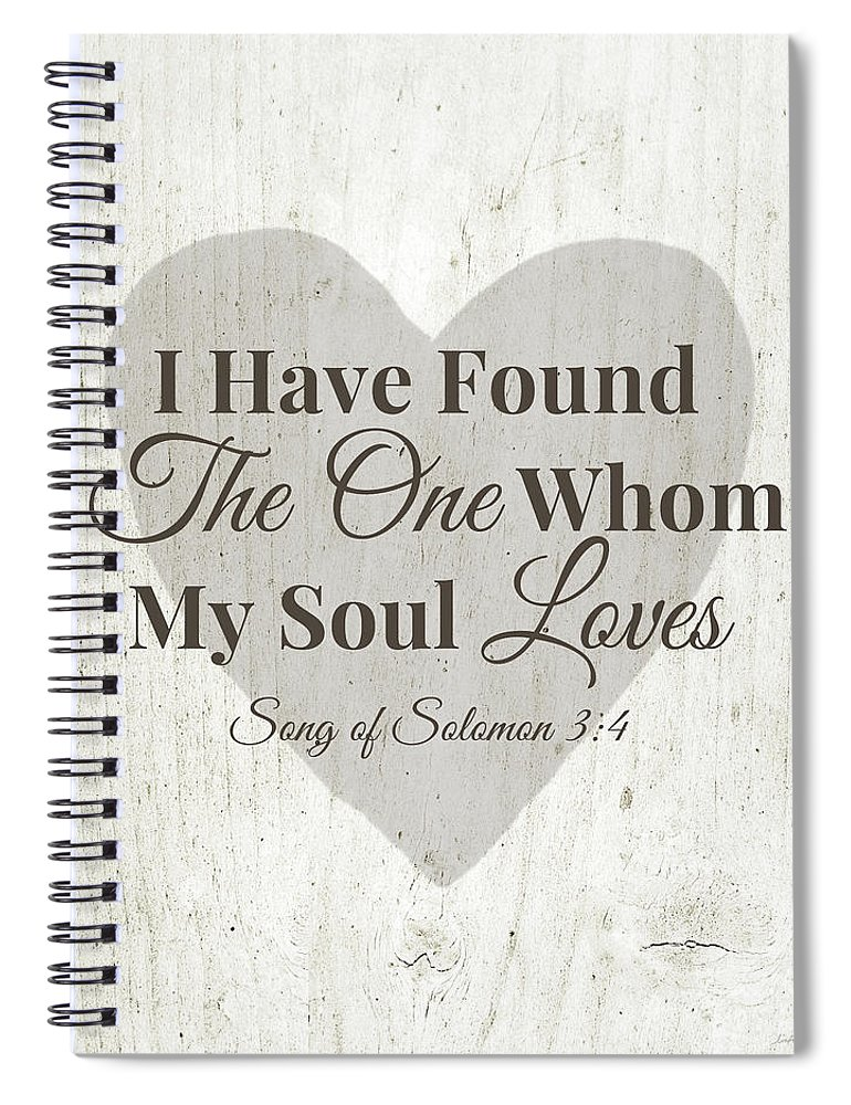 Scripture Spiral Notebook featuring the digital art The One Whom My Sould Loves- Art By Linda Woods by Linda Woods