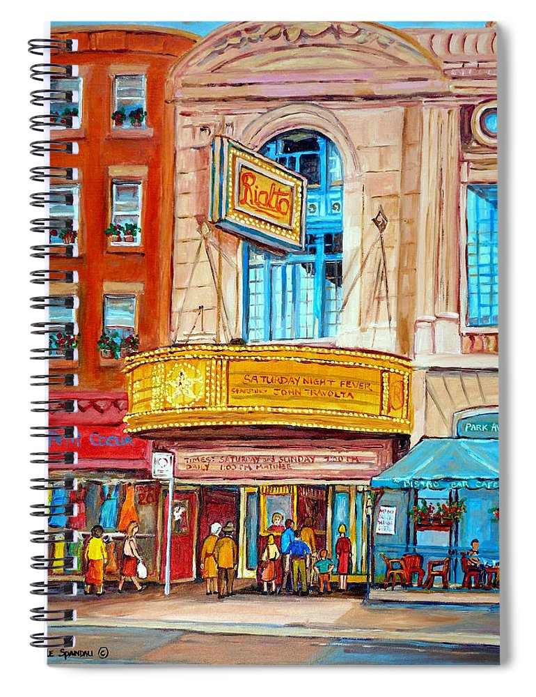 Montreal Spiral Notebook featuring the painting The Rialto Theatre Montreal by Carole Spandau