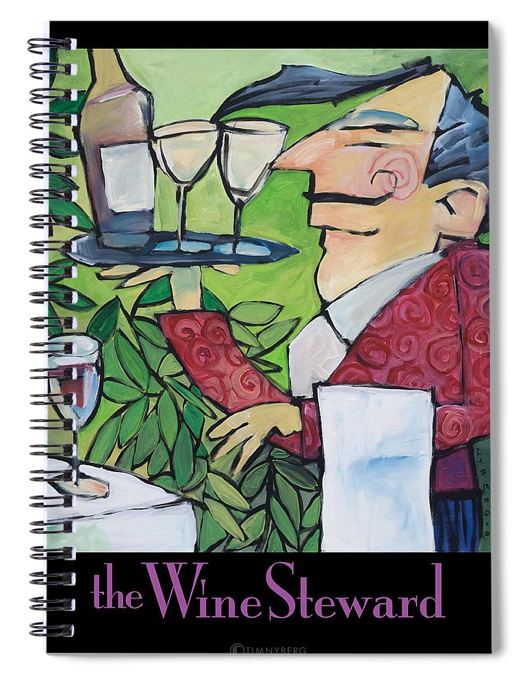 Wine Spiral Notebook featuring the painting The Wine Steward - Poster by Tim Nyberg