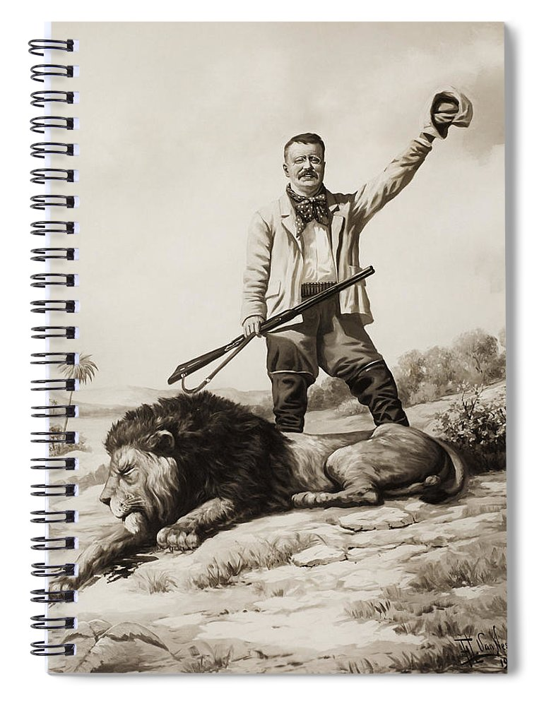 President Roosevelt Spiral Notebook featuring the painting Theodore Roosevelt With Hunted Lion by War Is Hell Store