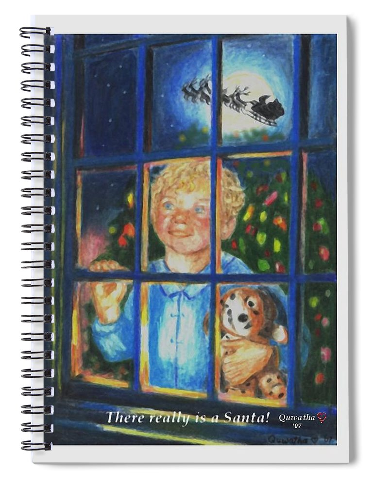 Santa Spiral Notebook featuring the drawing There Really is a Santa by Quwatha Valentine