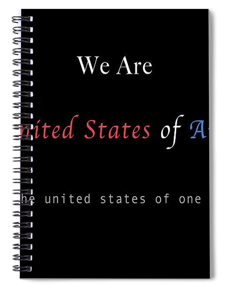 Patriotic Spiral Notebook featuring the photograph We Are the United States of America by Felipe Adan Lerma