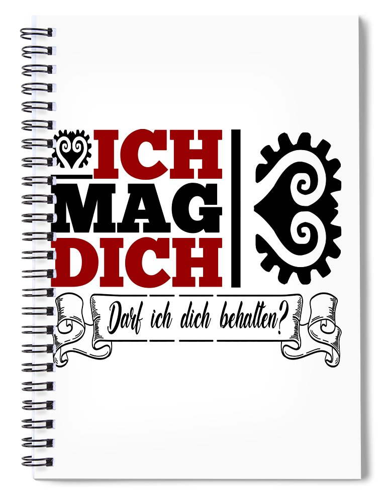 Cooler Spiral Notebook featuring the painting German Saying Cooler Und Lustiger Spruch Ich Mag Dich - Darf Ich Dich Behalten? by Patricia Piotrak