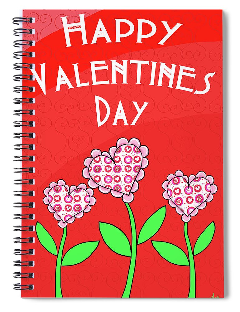 Happy Spiral Notebook featuring the mixed media Happy Valentines Day Flowers by Andi Metz