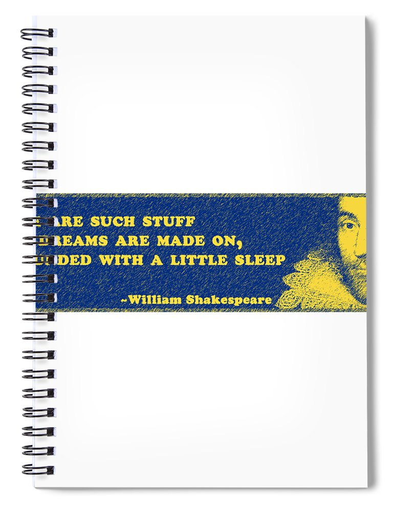We Spiral Notebook featuring the digital art We Are Such Stuff As Dreams #shakespeare #shakespearequote 4 by TintoDesigns