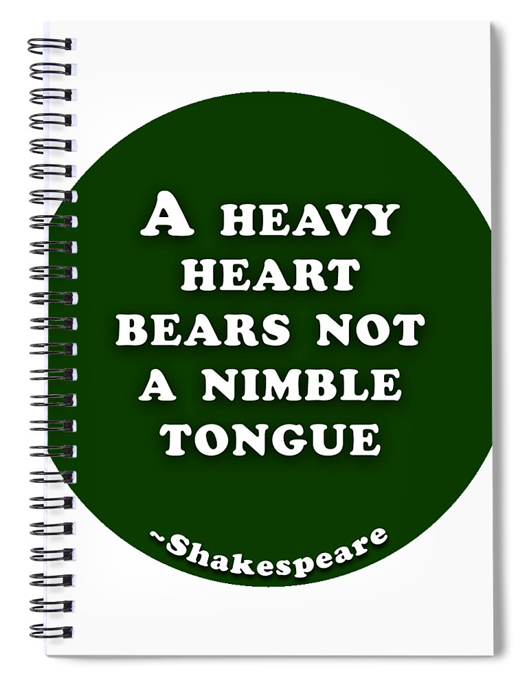 A Spiral Notebook featuring the digital art A Heavy Heart #shakespeare #shakespearequote by TintoDesigns