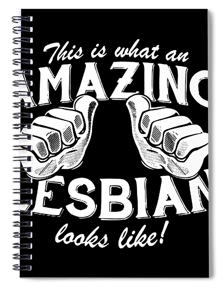 Gay Spiral Notebook featuring the digital art Amazing Lesbia Gay Pride Looks Like Awesome Lgbtq Rainbow Lady Screen Printed Womans Mens Tees Gay by Christopher Coburn