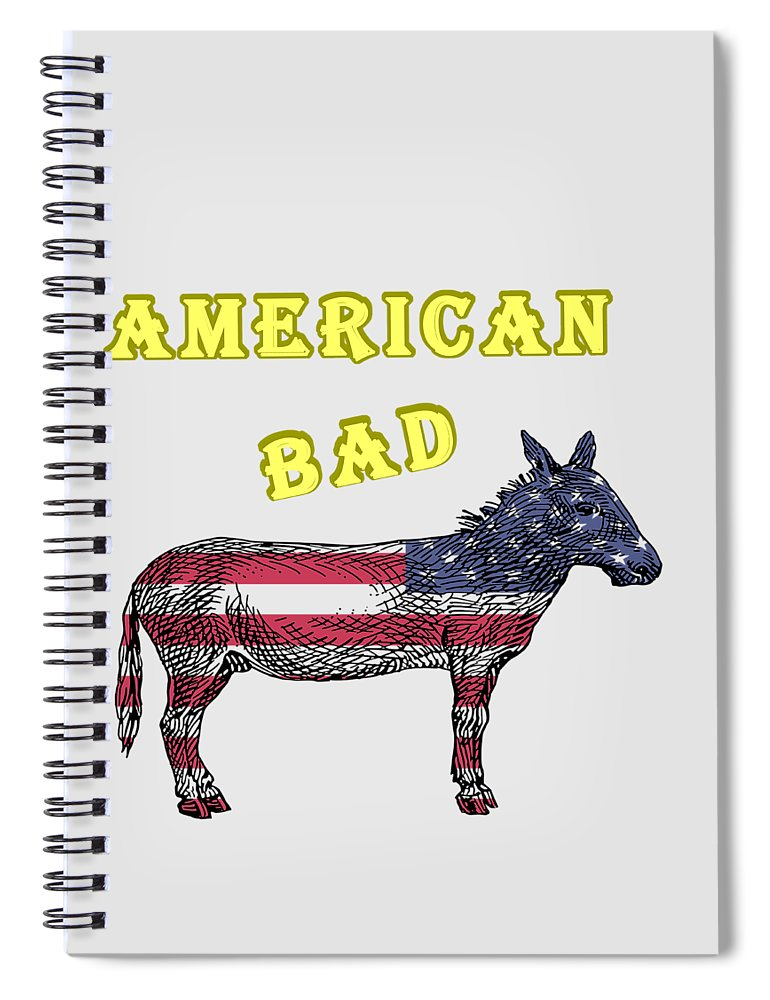 American Spiral Notebook featuring the digital art American Bad Ass by John Da Graca