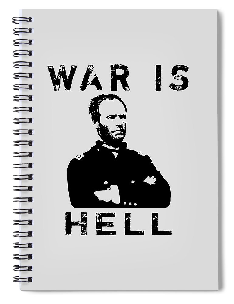 General Sherman Spiral Notebook featuring the digital art General Sherman Graphic - War Is Hell by War Is Hell Store