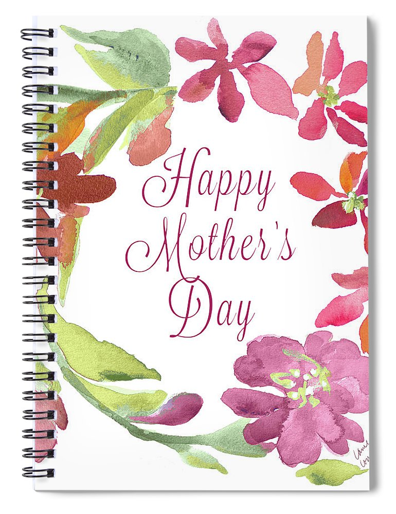 Happy Spiral Notebook featuring the mixed media Happy Mother's Day by Lanie Loreth