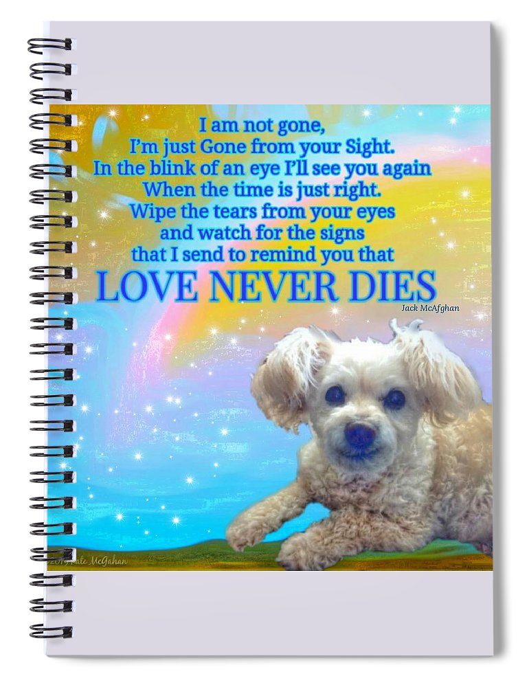 Spiral Notebook featuring the digital art Tia Love Never Dies by Kate McGahan