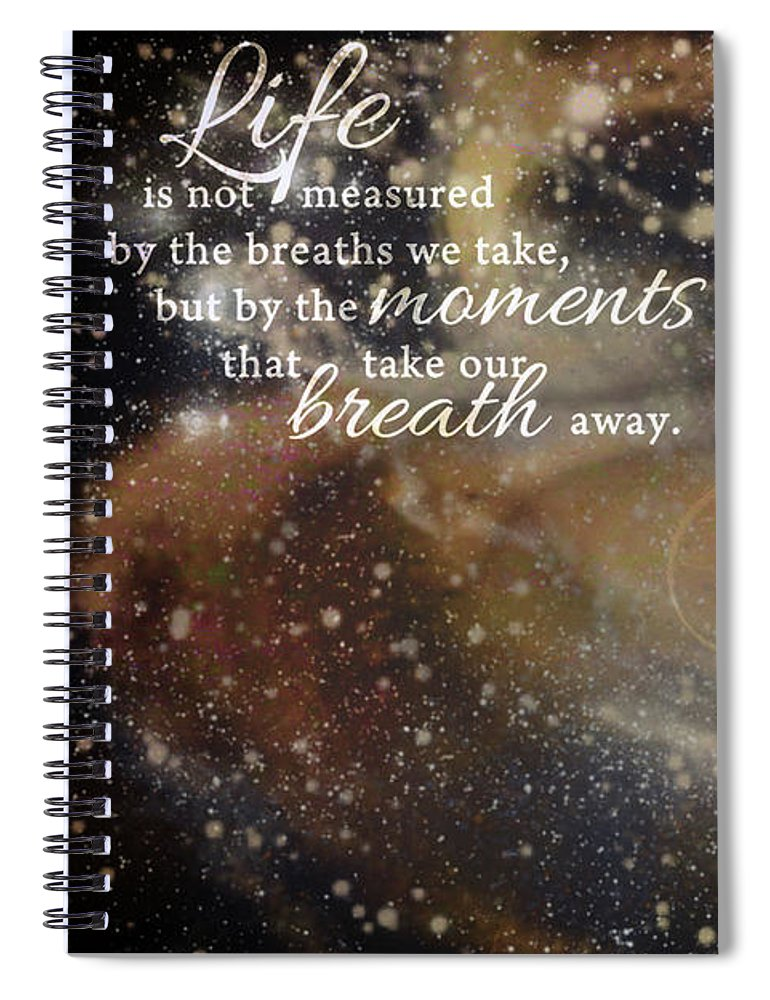 Quote Spiral Notebook featuring the digital art Life by Pamela Perkins