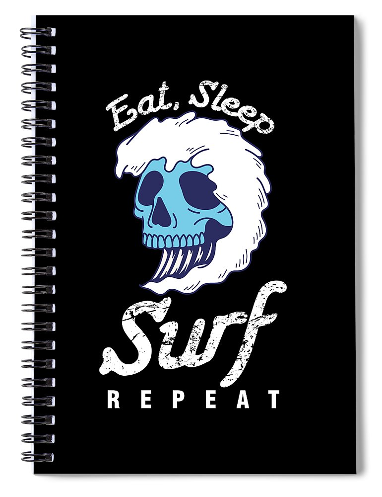 Surfing Spiral Notebook featuring the digital art Surfer Water Sports Wave Rider Eat Sleep Surf Repeat Skull Gift by Thomas Larch