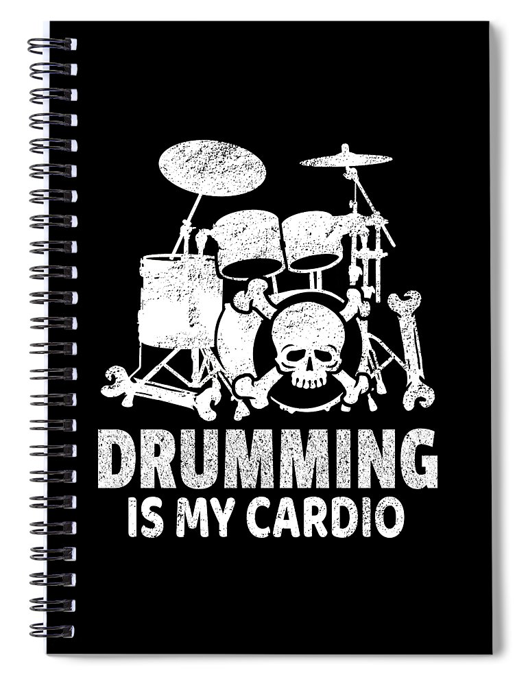 Drummer Spiral Notebook featuring the digital art Drumming Is My Cardio Drummer Drum Player Gift by Haselshirt