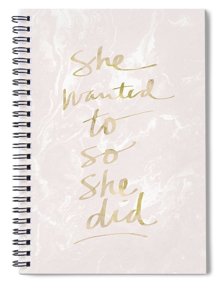 Inspirational Spiral Notebook featuring the mixed media She Wanted To So She Did blush and gold-Art by Linda Woods by Linda Woods