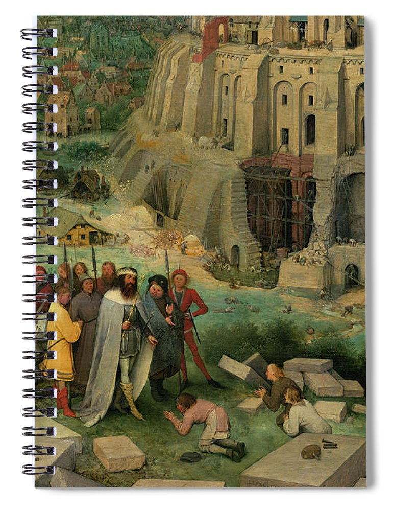 Pieter Bruegel The Elder Spiral Notebook featuring the painting The King And Entourage Visiting The Builders, The Tower Of Babel by Pieter Bruegel the Elder