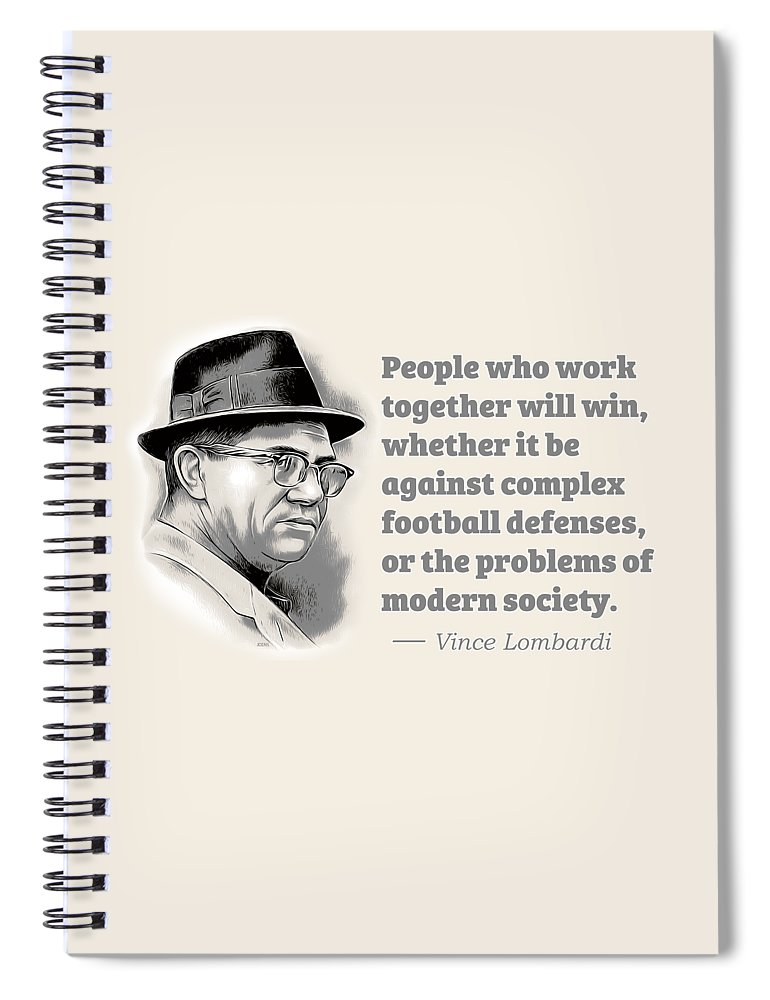 Vince Lombardi Spiral Notebook featuring the digital art Working Together by Greg Joens