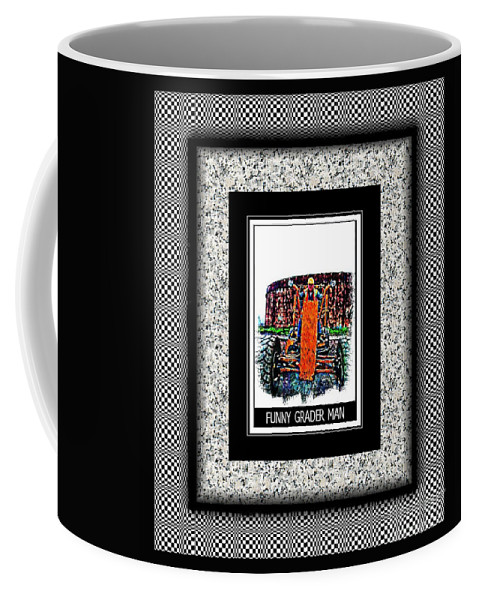 Funny Grader Man Coffee Mug featuring the photograph Funny Grader Man - Whacky Frame - Grader by Barbara Griffin