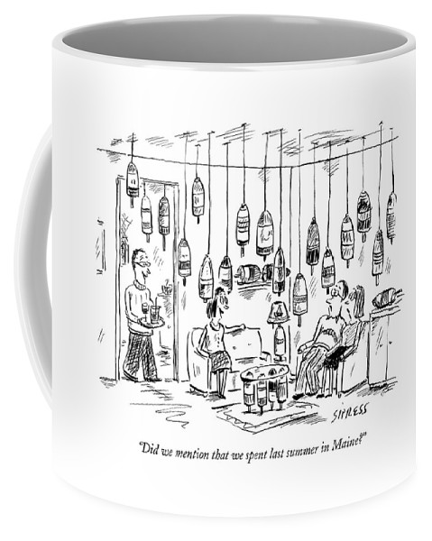 Did We Mention That We Spent Last Summer In Maine? Coffee Mug
