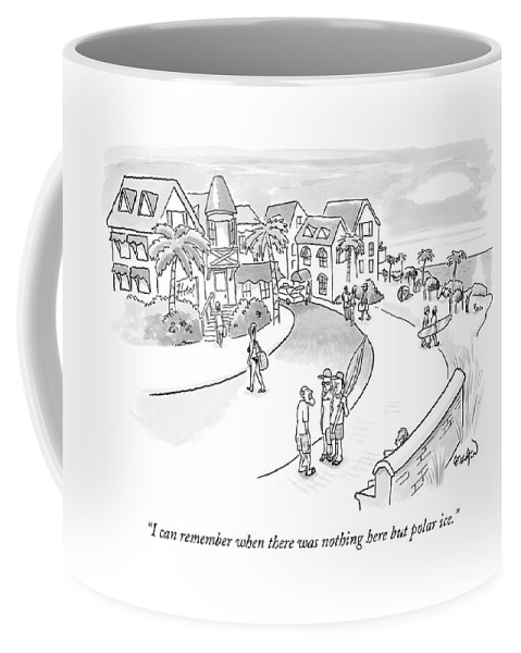Real Estate Global Warming   (old Man Talking To Couple In Beach Front Condo Complex.) 122406 Rle Robert Leighton Coffee Mug featuring the drawing I Can Remember When There Was Nothing Here But by Robert Leighton