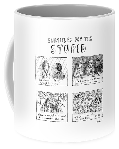(movie Subtitles Explaining Very Obvious Situations.) Captionless Coffee Mug featuring the drawing New Yorker July 10th, 2006 by Roz Chast