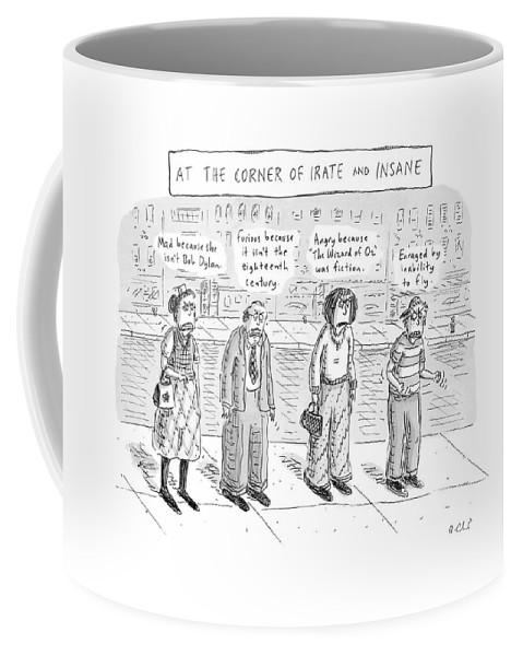At The Corner Of Irate And Insane Coffee Mug