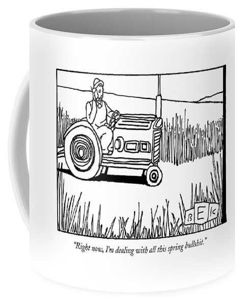 Spring Coffee Mug featuring the drawing Right Now, I'm Dealing With All This Spring by Bruce Eric Kaplan