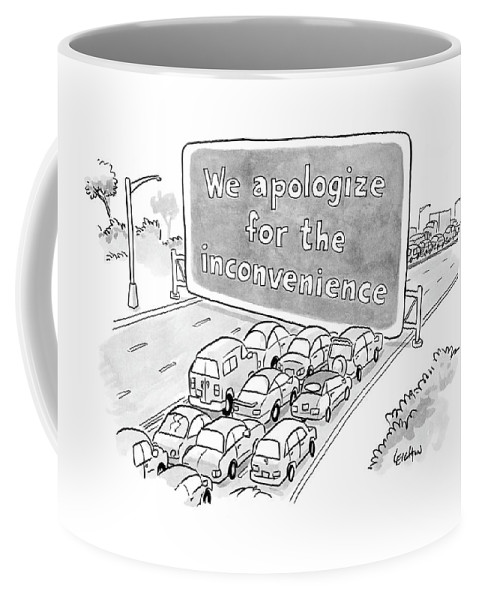 Word Play Traffic Work Commute Automobiles Captionless: We Apologize For The Inconvenience 122633 Rle Robert Leighton Coffee Mug featuring the drawing New Yorker July 10th, 2006 by Robert Leighton
